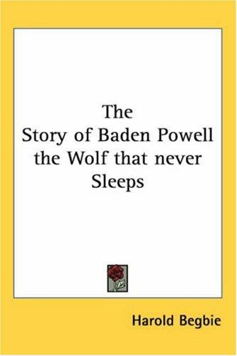 The Story of Baden Powell the Wolf that never Sleeps