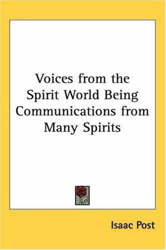 Download Voices from the Spirit World Being Communications from Many Spirits