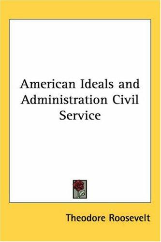 Download American Ideals and Administration Civil Service