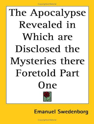 Download The Apocalypse Revealed in Which are Disclosed the Mysteries there Foretold Part One