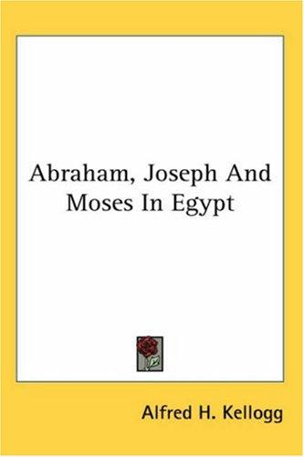 Download Abraham, Joseph And Moses In Egypt