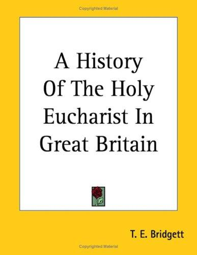Download A History Of The Holy Eucharist In Great Britain
