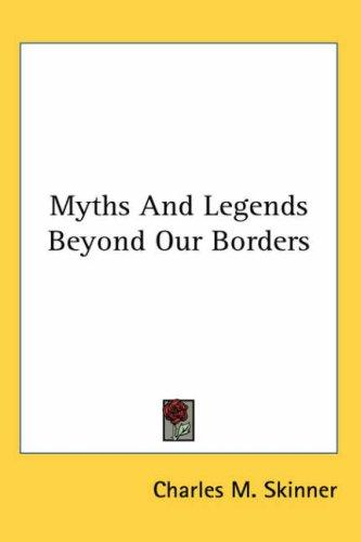Download Myths And Legends Beyond Our Borders