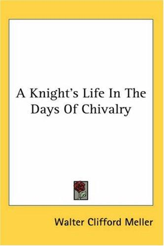 Download A Knight's Life In The Days Of Chivalry