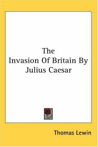 Download The Invasion of Britain by Julius Caesar