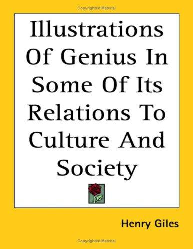 Illustrations of Genius in Some of Its Relations to Culture and Society