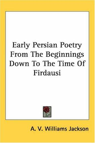 Download Early Persian Poetry from the Beginnings Down to the Time of Firdausi