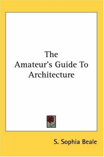Download The Amateur's Guide to Architecture