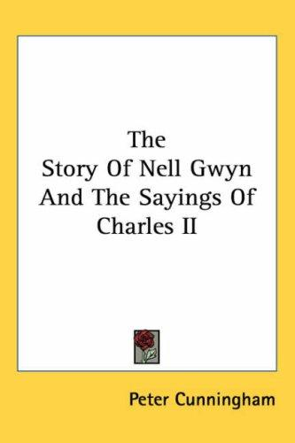 Download The Story of Nell Gwyn And the Sayings of Charles II