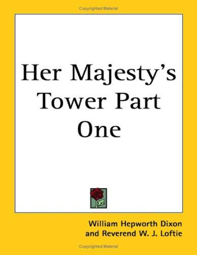 Her Majesty's Tower Part One by W. J. Loftie