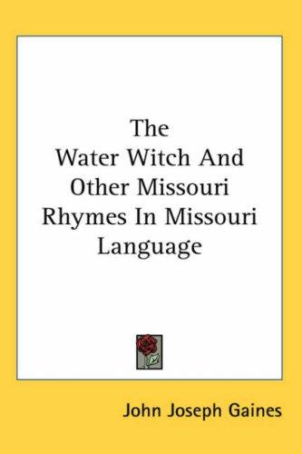 Download The Water Witch And Other Missouri Rhymes in Missouri Language