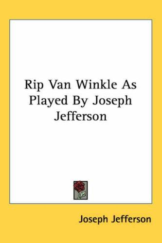 Download Rip Van Winkle As Played by Joseph Jefferson