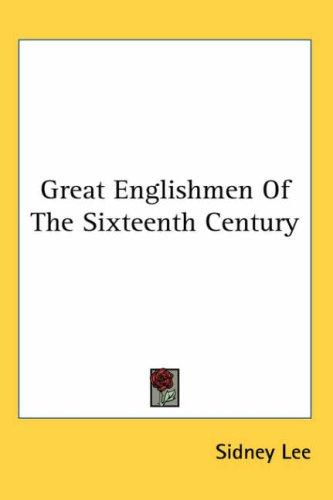 Download Great Englishmen Of The Sixteenth Century