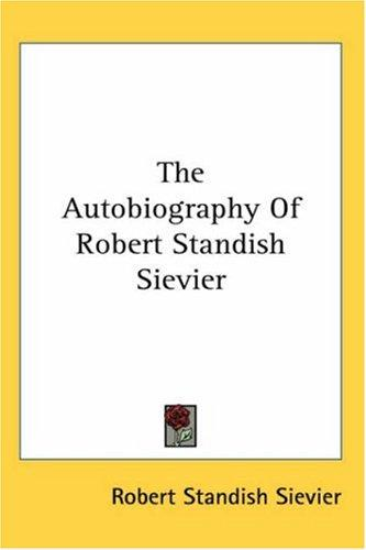 Download The Autobiography Of Robert Standish Sievier