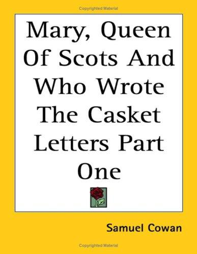 Download Mary, Queen of Scots and Who Wrote the Casket Letters