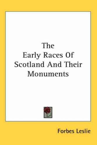 Download The Early Races of Scotland And Their Monuments