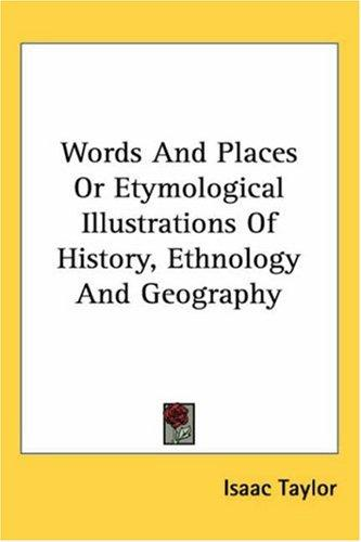 Download Words And Places or Etymological Illustrations of History, Ethnology And Geography