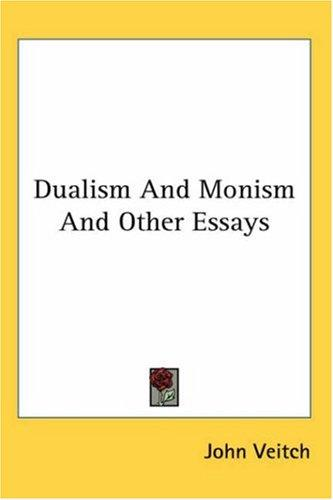 Download Dualism And Monism And Other Essays