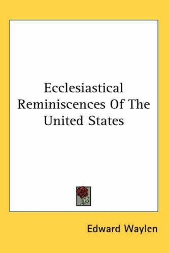 Ecclesiastical Reminiscences of the United States
