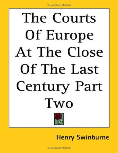 Download The Courts of Europe at the Close of the Last Century