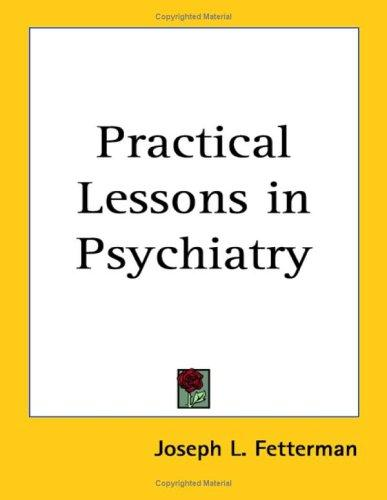 Practical Lessons in Psychiatry