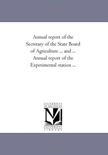 Annual report of the Secretary of the State Board of Agriculture … and … Annual report of the Experimental station …