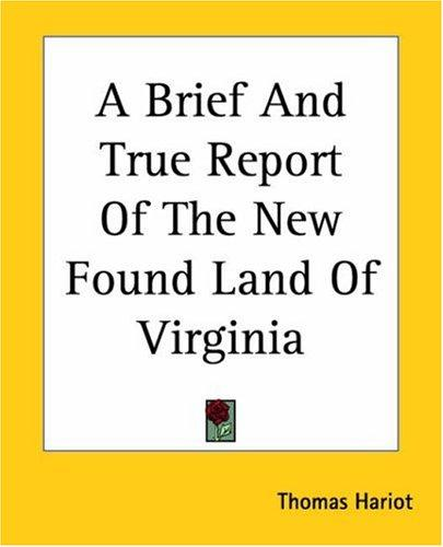 Download A Brief And True Report Of The New Found Land Of Virginia