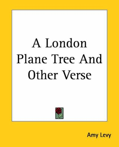 A London Plane Tree And Other Verse