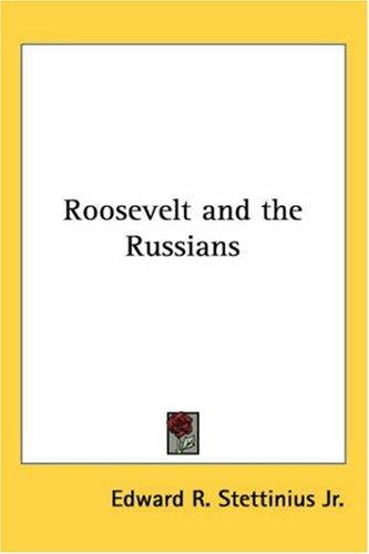 Download Roosevelt And the Russians