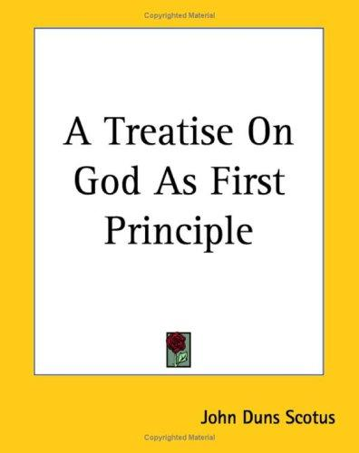 A Treatise On God As First Principle