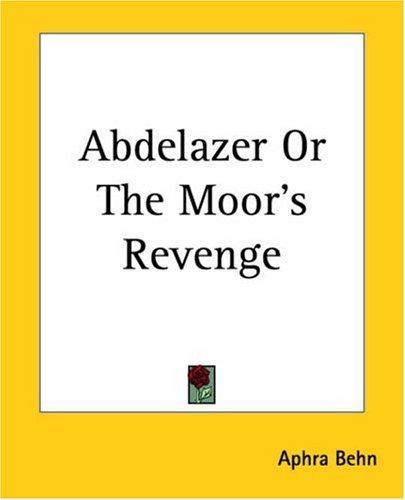 Abdelazer Or The Moor's Revenge