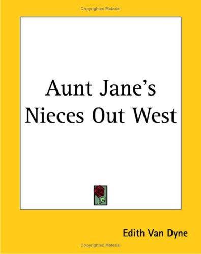 Download Aunt Jane's Nieces Out West