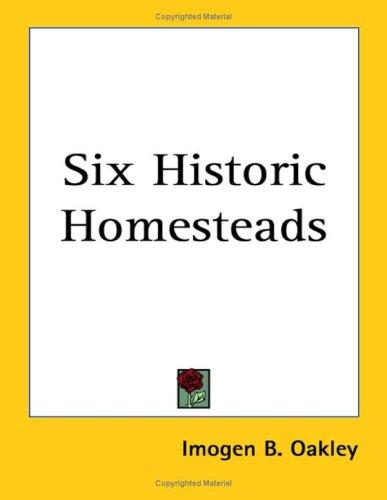 Six Historic Homesteads