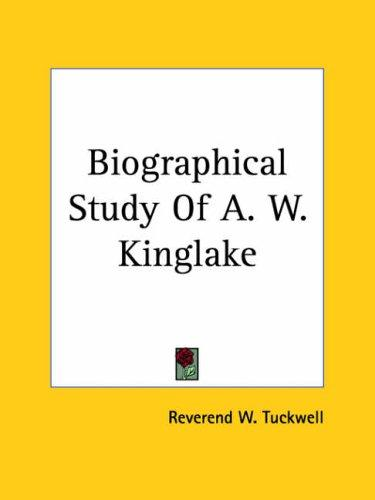 Download Biographical Study Of A. W. Kinglake