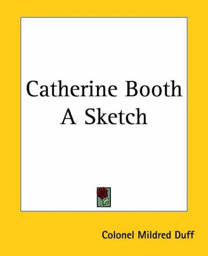 Catherine Booth A Sketch