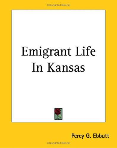 Download Emigrant Life In Kansas