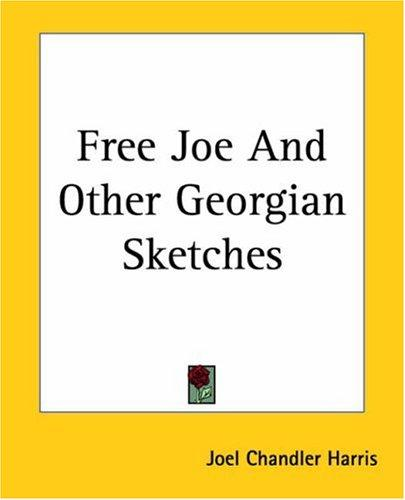 Download Free Joe And Other Georgian Sketches