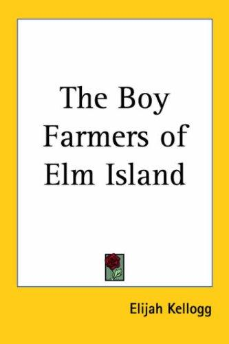 The Boy Farmers of Elm Island