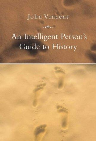 Download An Intelligent Person's Guide to History