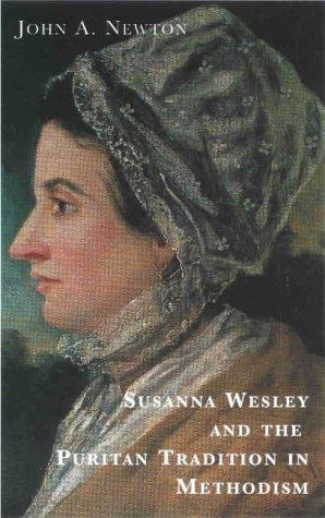 Download Susanna Wesley and the Puritan Tradition in Methodism