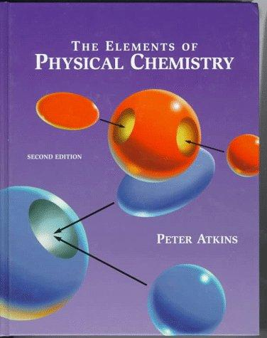 Download The elements of physical chemistry