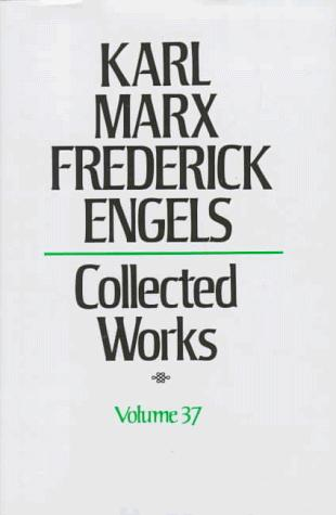 Karl Marx Frederick Engels: Collected Works (Karl Marx, Frederick Engels: Collected Works)