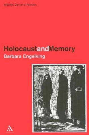 Holocaust and Memory: The Experience of the Holocaust and Its Consequences