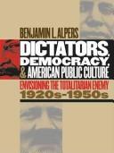 Download Dictators Democracy and American Public Culture
