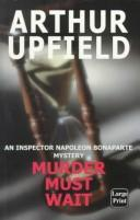 Murder must wait by Arthur William Upfield