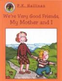Download We're Very Good Friends, My Mother and I