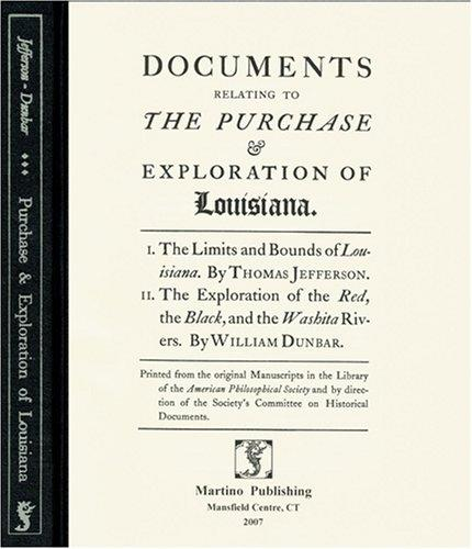 Download Documents Relating to the Purchase & Exploration of Louisiana