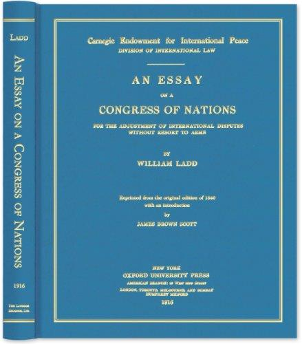 Download An Essay on a Congress of Nations for the Adjustment of International Disputes Without Resort to Arms