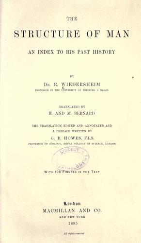 The structure of man an index to his past history by Robert Wiedersheim