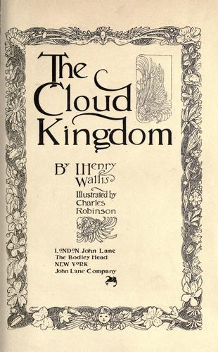 The cloud kingdom by I. Henry Wallis
